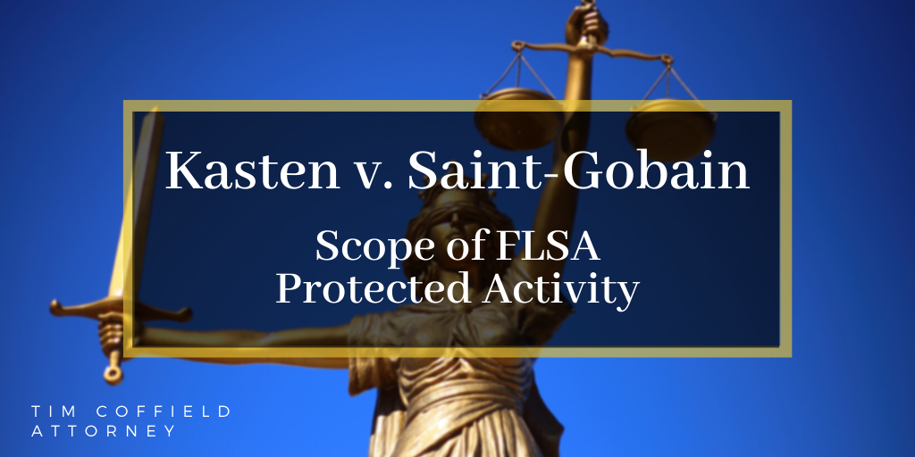 Kasten v. Saint-Gobain: Scope of FLSA Protected Activity