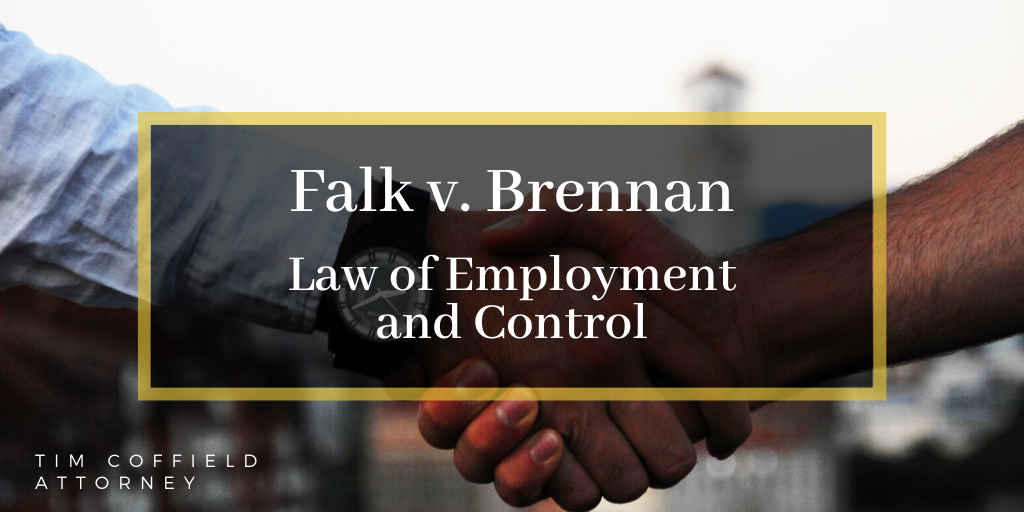 Falk v. Brennan: Law of Employment and Control