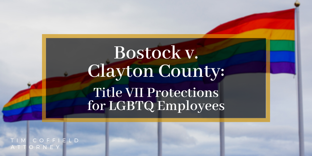 Bostock v. Clayton County: Title VII Protections for LGBTQ Employees