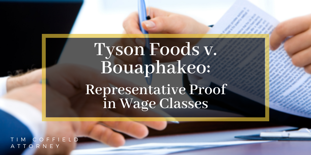 Tyson Foods v. Bouaphakeo: Representative Proof in Wage Classes