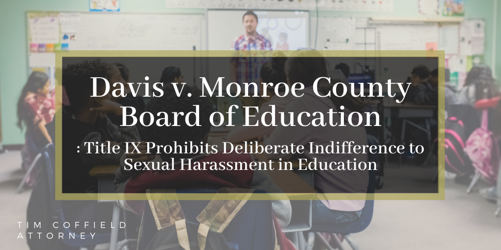 Davis v. Monroe County Board of Education: Title IX Prohibits Deliberate Indifference to Sexual Harassment in Education