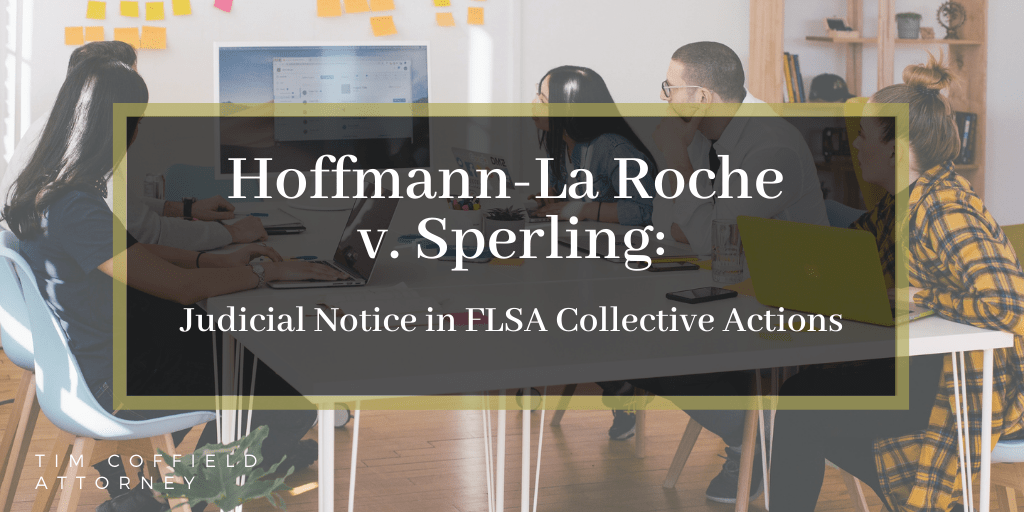 Hoffmann-La Roche v. Sperling: Judicial Notice in FLSA Collective Actions